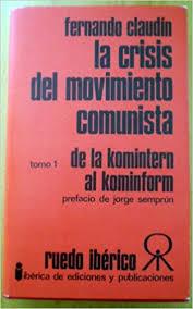 La experiencia alemana: la victoria del nazismo  El mayor desastre de la Internacional Comunista (IC)  (Fernando Claudín, 1970)